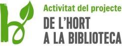 """Més informació sobre el projecte """"De l'hort a la biblioteca"""""""